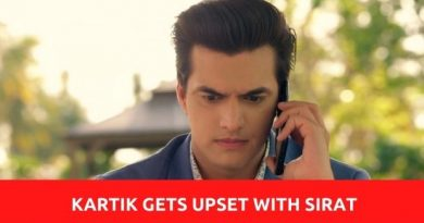 YRKKH Spoiler: Kartik gets upset with Sirat